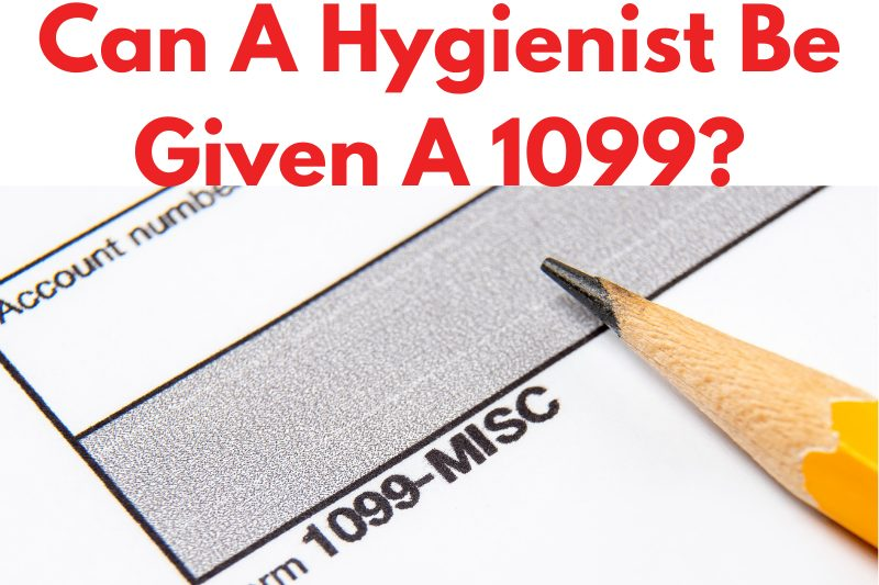 Can a Hygienist be Given a 1099?